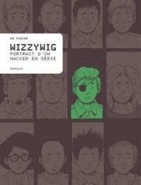 Wizzywig Wizzywig : Portrait d'un hacker en série, de Ed Piskor