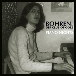 Bohren-Der-Club-of-Gore-Piano-Nights Bohren & Der Club Of Gore - Piano Nights