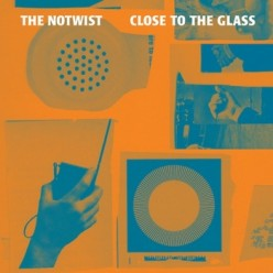 The-Notwist-Close-To-The-Glass The Notwist - Close To The Glass
