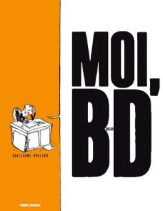 moi_bd_bouzard_couv Moi, B-D - Guillame Bouzard
