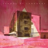 School-Of-Language Les sorties d'albums pop, rock, electro du 7 avril 2014