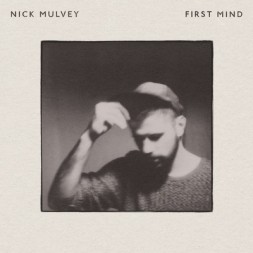 First-Mind Nick Mulvey : First Mind