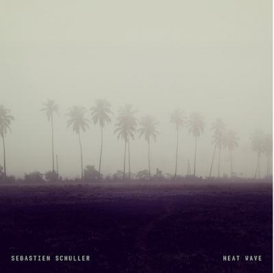 Sebastien-Schuller-Heat-Wave Sébastien Schuller - Heat Wave