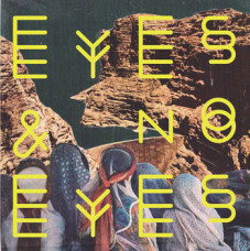 Eyes-No-Eyes-Eyes-No-Eyes Eyes & No Eyes : Eyes & No Eyes