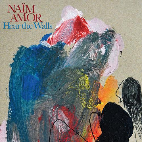 Naim-Amor-hear-The-Walls Les sorties d'albums pop, rock, electro du 24 novembre 2014