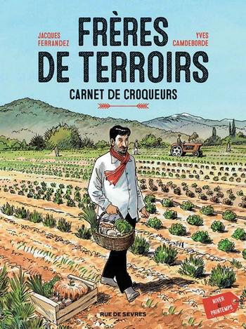 freres-de-terroirs Frères de terroirs - Yves Camdeborde et Jacques Ferrandez