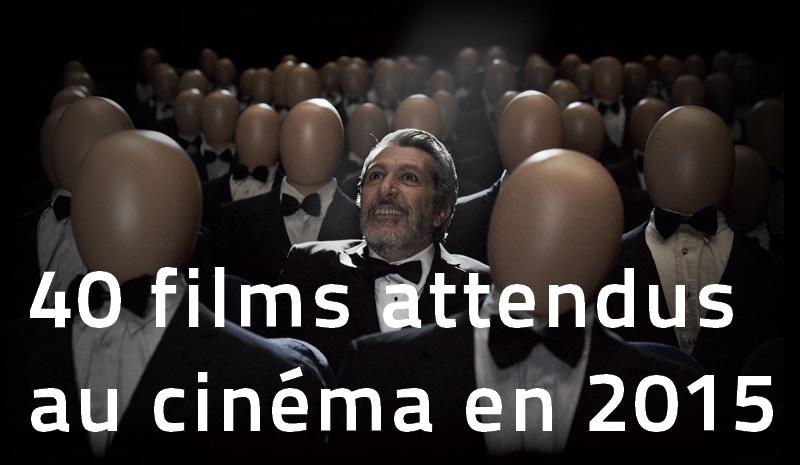40-films-attendus-au-cinema-en-2015 40 films attendus cinéma en 2015