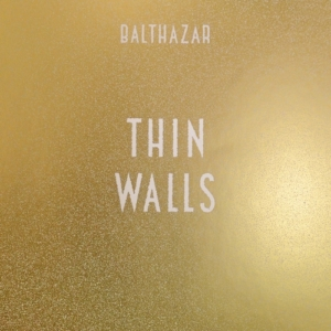 balthazar-thin-walls-album-300x300 Les sorties d'albums pop, rock, electro du 30 mars 2015