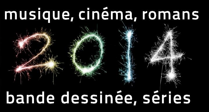 bilans-2014 Bilans 2014 musique, cinéma, romans, BD, séries