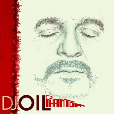 djoil-phantom-cover DJ Oil - Phantom