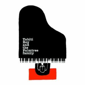 tahiti-boy-good-children-go-to-heaven-300x300 Tahiti Boy & The Palmtree Family - Good Children Go To Heaven