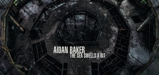 Aidan Baker - The Sea Swells A Bit