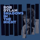 bob-dylan-shadows-in-the-night Les sorties d'albums du 2 février 2015