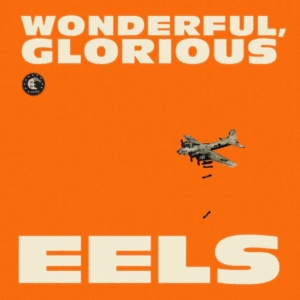 eels-wonderful-glorious-300x300 Eels - Wonderful, Glorious