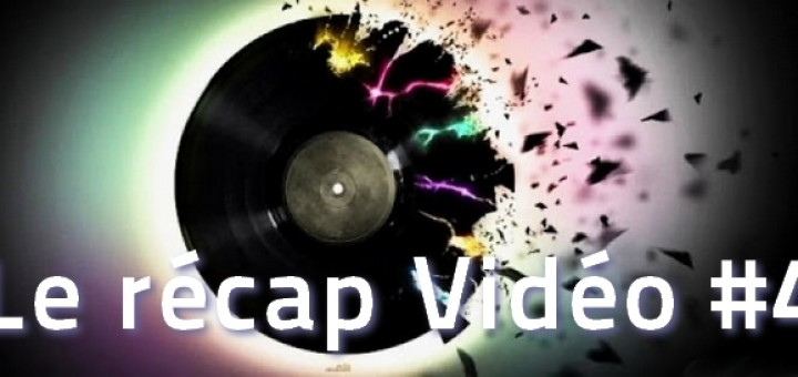 recap-video-de-la-semaine-4