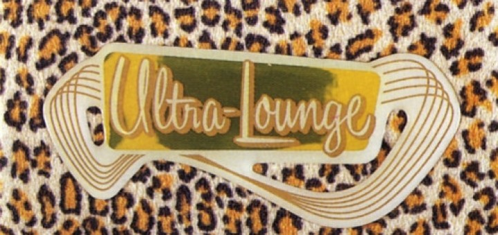 Ultra-Lounge : la collection