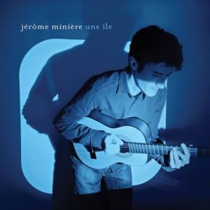 une-ile-jerome-miniere-cover-album-300x300 Jérôme Minière – Une île