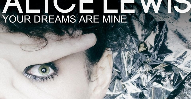 Alice Lewis - Your Dreams Are Mine