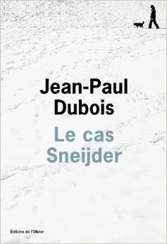 jp-dubois-le-cas-s1 Le cas Sneijder, de Jean-Paul Dubois
