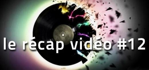 La playlist vidéo de la semaine, le récap 11