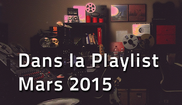 playlist-mars-2015 Dans la Playlist Hop Blog de mars 2015
