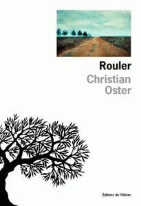rouler-oster-roman-205x300-1 Rouler, de Christian Oster