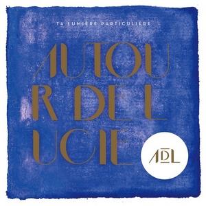autour-de-lucie-ta-lumiere-cover Autour de Lucie - Ta Lumière Particulière