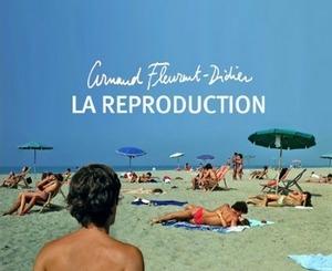 Arnaud Fleurent-Didier : La Reproduction