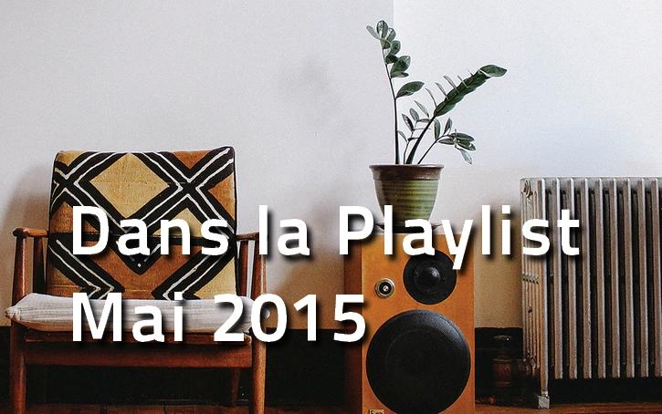 playlist-hop-blog-mai-2015 Dans la Playlist Hop Blog de mai 2015