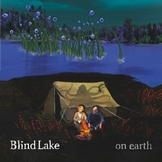 blaind-lake-on-earth Les sorties d'albums pop, rock, electro du 8 juin 2015