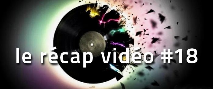 le-recap-video-de-la-semaine18 Les vidéos de la semaine - le récap #18