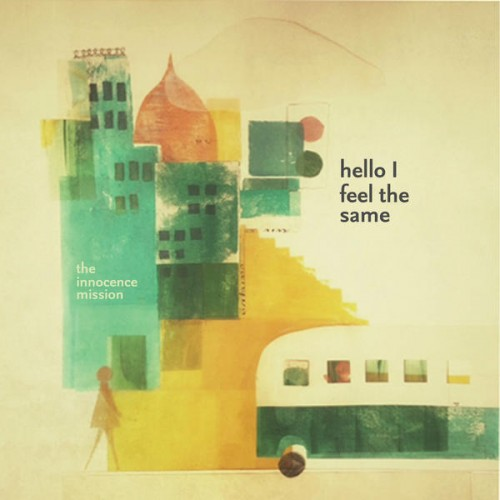 innocence-mission-hello-i-feel-the-same Les sorties d'albums pop, rock, electro, du 16 octobre 2015