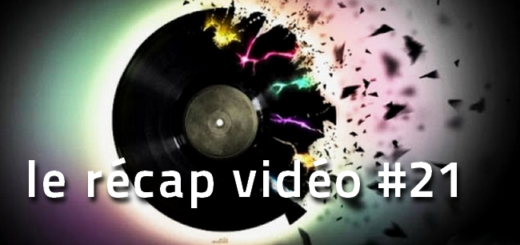 Les vidéos de la semaine - le récap 21