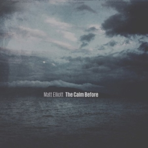 Matt Elliott – The Calm Before cover album