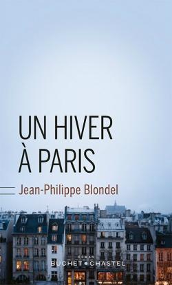 blondel-un-hiver-a-paris Un hiver à Paris, roman de Jean-Philippe Blondel
