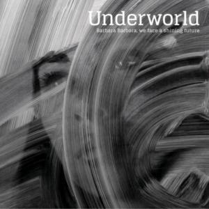underworld-barbara-barbara-we-face-a-shining-future-300x300 Les sorties d'albums pop, rock, electro, jazz, rap du 18 mars 2016