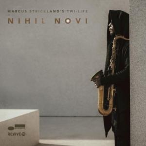 Marcus-Strickland-nihil-novi-300x300 Les albums pop, rock, electro, jazz, rap du 15 avril 2016