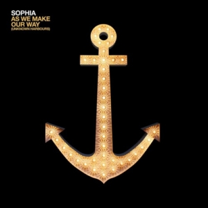 Sophia-As-We-Make-Our-Way-300x300 Les albums pop, rock, electro, jazz, rap du 15 avril 2016