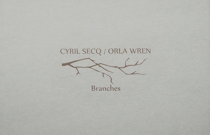 branches Cyril Secq / Orla Wren - Branches
