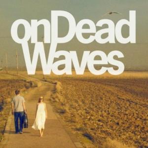 onDeadWaves-ondeadwaves-300x300 Les Sorties d'albums pop, rock, electro, jazz du 20 mai 2016