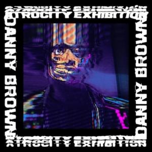 danny-brown-atrocity-exhibition-300x300 Les sorties d'albums pop, rock, electro du 30 septembre 2016