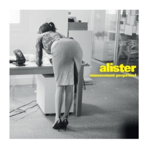 Alister_mouvement_perpetuel-300x300 Les sorties d'albums pop, rock, electro du 4 novembre 2016