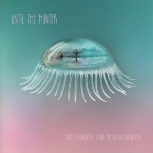 Hope-Sandoval-until-the-hunter-300x300 Les sorties d'albums pop, rock, electro du 4 novembre 2016