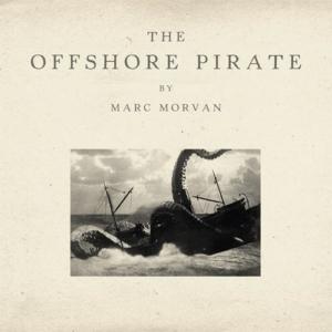 Marc-Morvan-the-Offshore-Pirate-300x300 Les sorties d'albums pop, rock, electro, rap, jazz du 2 décembre 2016