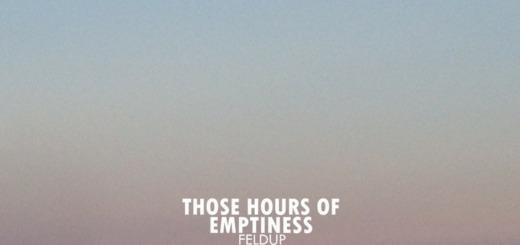 Feldup – Those Hours of Emptiness