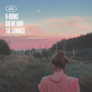 H-Burns-Kid-We-Own-The-Summer-pochette-300x300 Les sorties d'albums pop, rock, electro, jazz du 3 février 2017