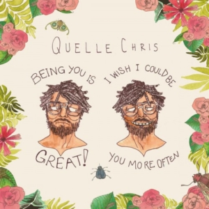 Quelle-Chris-being-you-is-great-i-wish-i-could-be-you-more-often-300x300 Les sorties d'albums pop, rock, electro, jazz du 10 février 2017