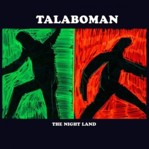 Talaboman-the-night-land-300x300 Les sorties d'albums pop, rock, electro, jazz du 3 mars 2017