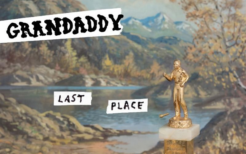 Grandaddy-Last-place Grandaddy – Last Place