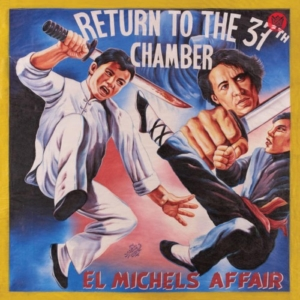 el-michel-return-to-the-37th-chamber-300x300 Les sorties d'albums pop, rock, electro, jazz du 14 avril 2017